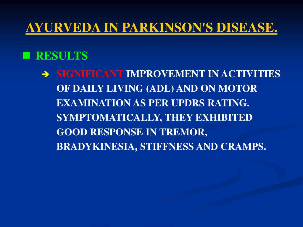 AYURVEDA IN PARKINSON'S DISEASE.