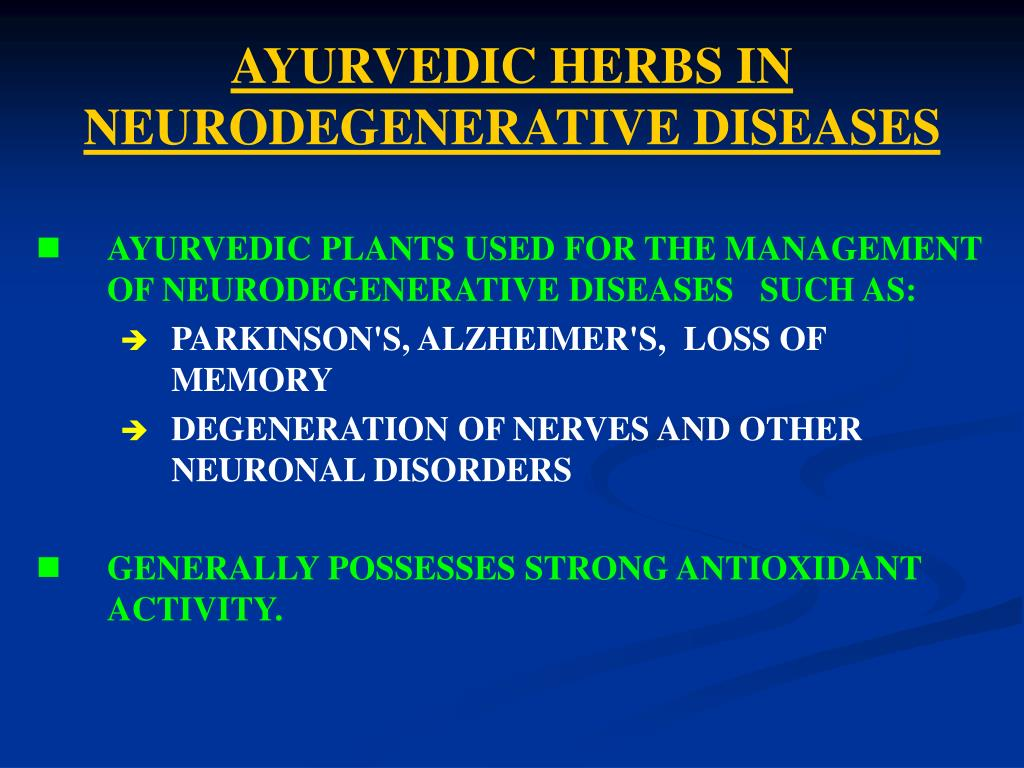 AYURVEDIC HERBS IN NEURODEGENERATIVE DISEASES