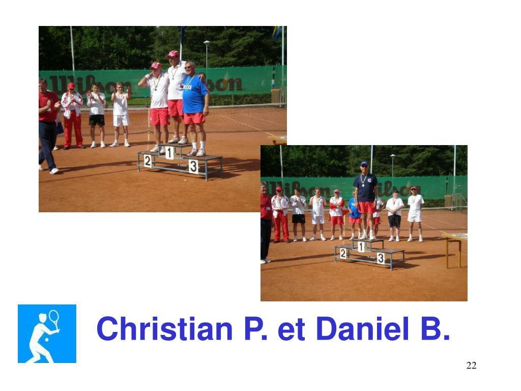 Christian P. et Daniel B.