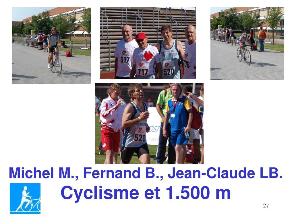 Michel M., Fernand B., Jean-Claude LB.