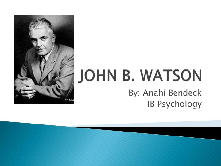 the life and work of john watson of south carolina a psychology teacher Synopsis behavior (1914) he argued for the use of animal john b watson was born jan 9, 1878, in travelers rest, south carolina he is remembered for codifying and publicizing behaviorism.