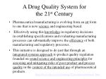 a drug quality system for the 21 st century