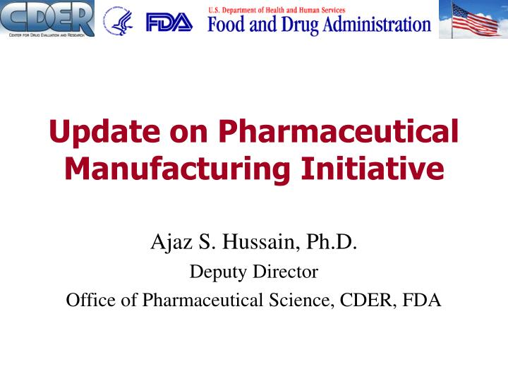 Update on pharmaceutical manufacturing initiative l.jpg