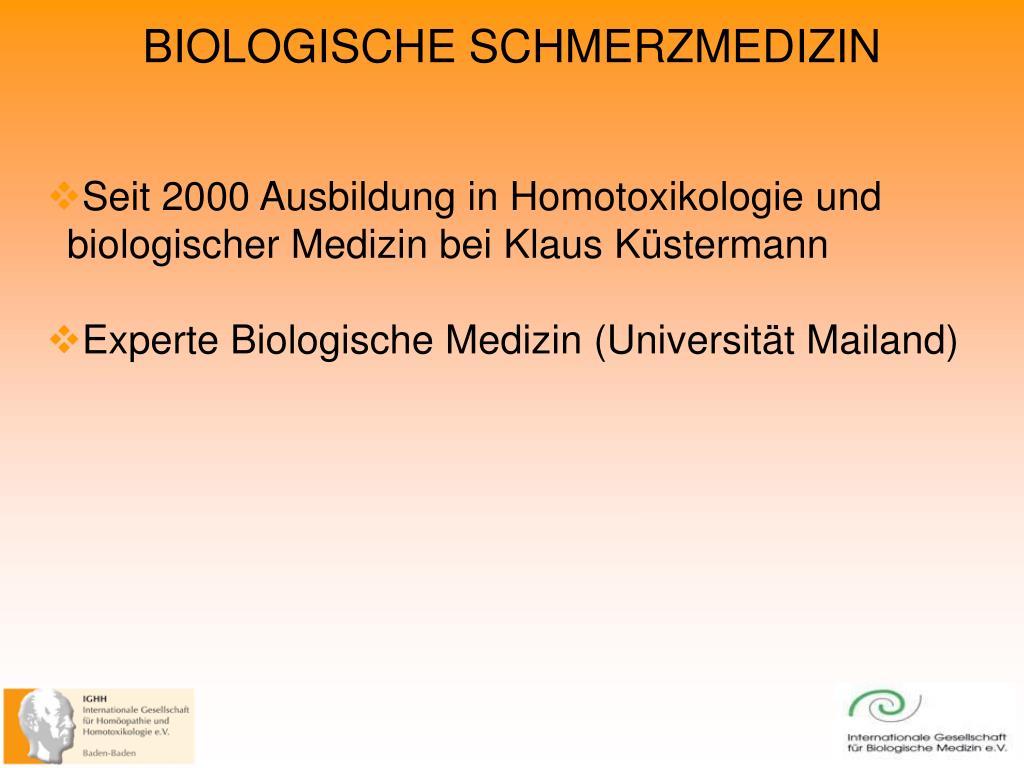 Seit 2000 Ausbildung in Homotoxikologie und biologischer Medizin bei Klaus Küstermann