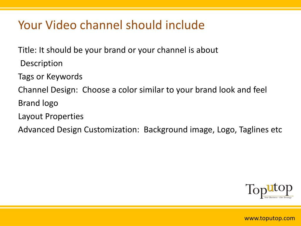 Your Video channel should include