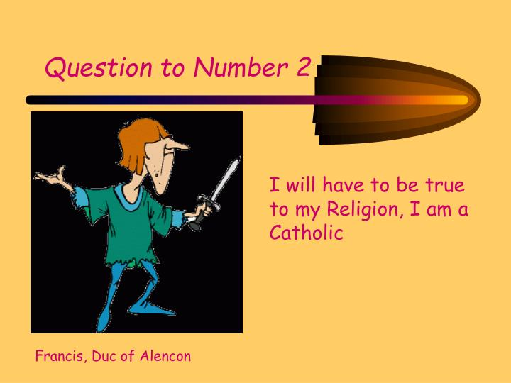 Question to Number 2