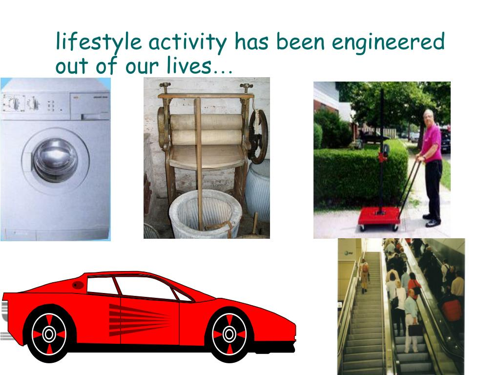 lifestyle activity has been engineered out of our lives