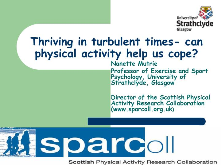 Thriving in turbulent times can physical activity help us cope