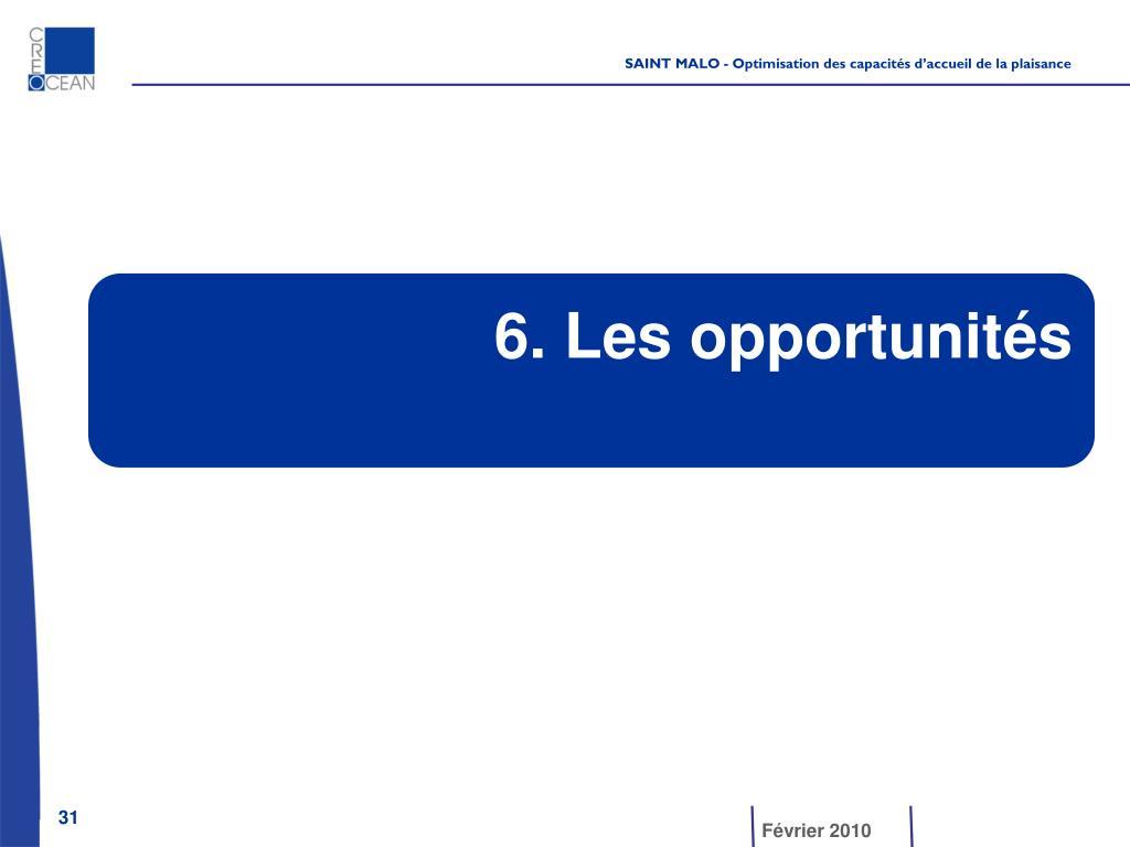 6. Les opportunités