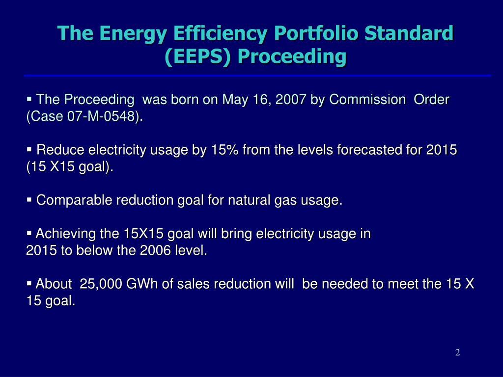 The Energy Efficiency Portfolio Standard (EEPS) Proceeding