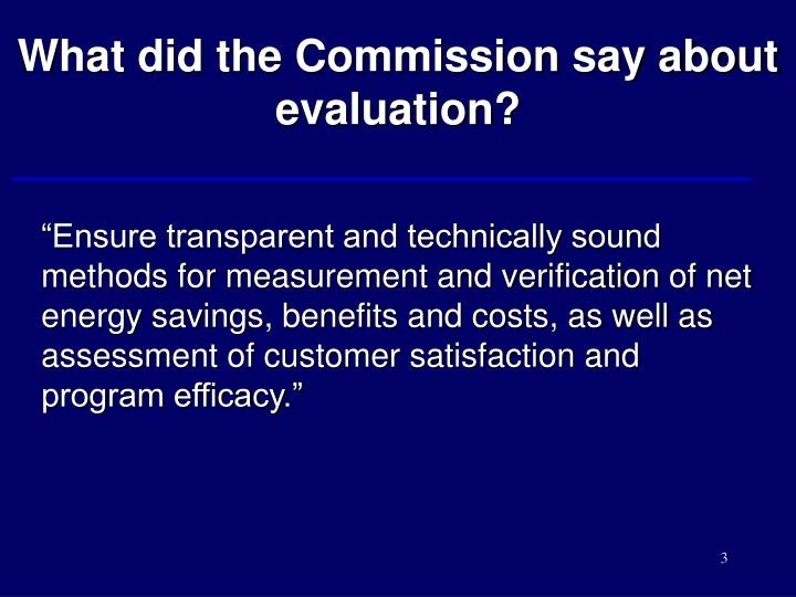 What did the Commission say about  evaluation?