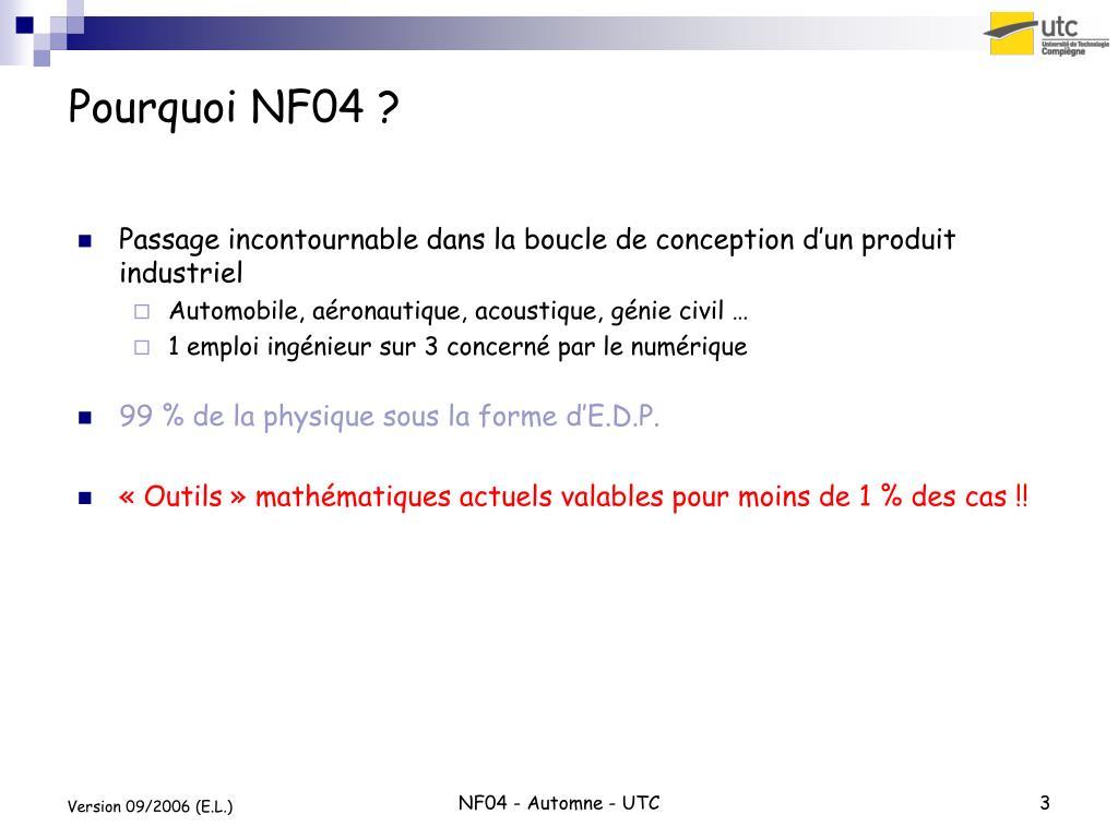 Pourquoi NF04 ?
