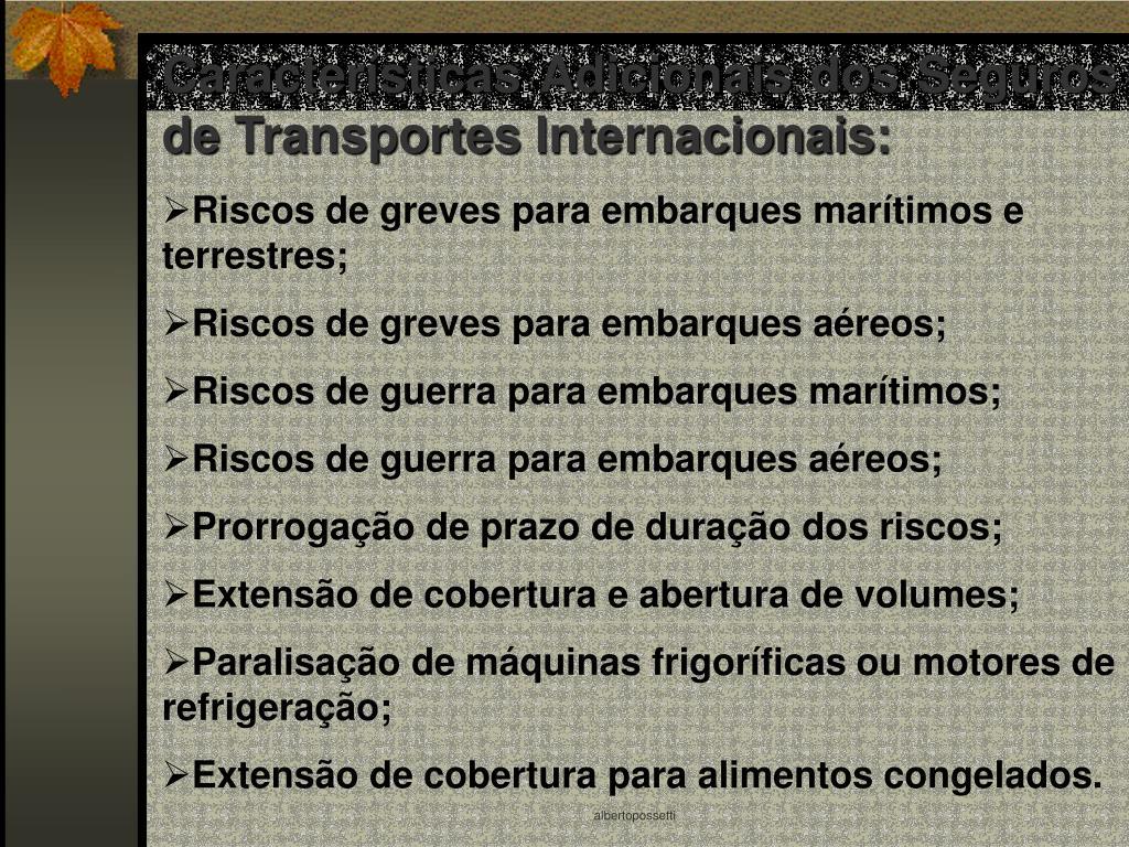 Características Adicionais dos Seguros de Transportes Internacionais: