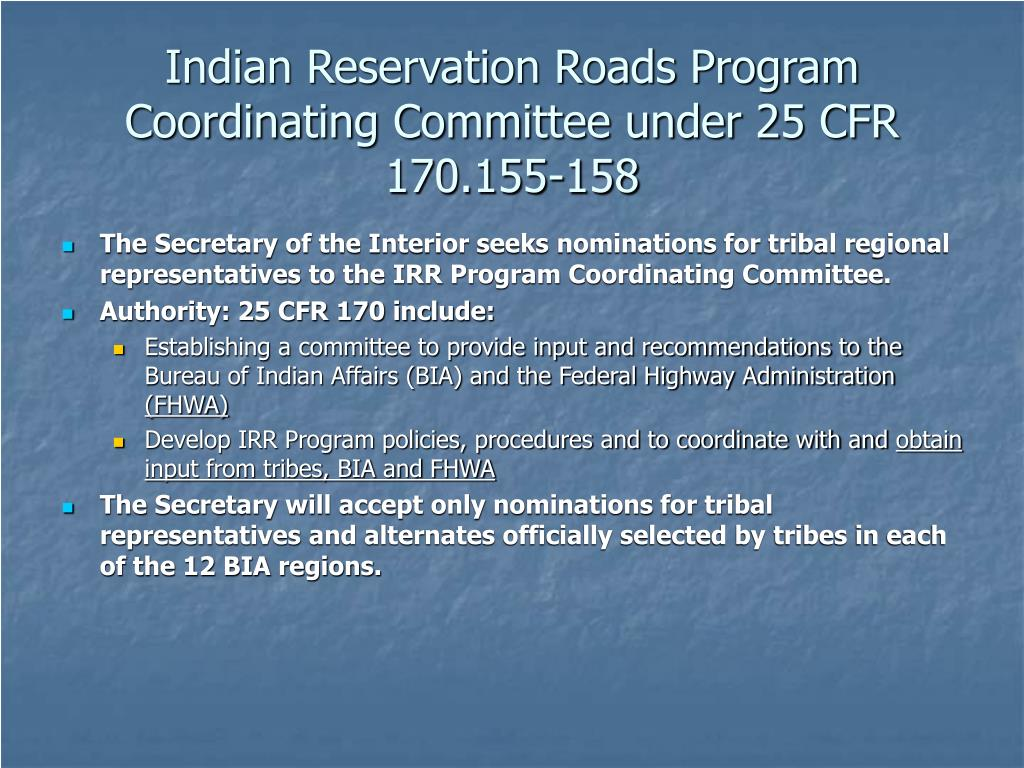 Indian Reservation Roads Program Coordinating Committee under 25 CFR 170.155-158