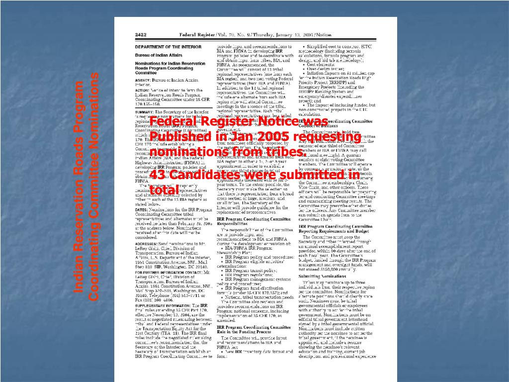 Federal Register Notice was Published in Jan 2005 requesting nominations from tribes.