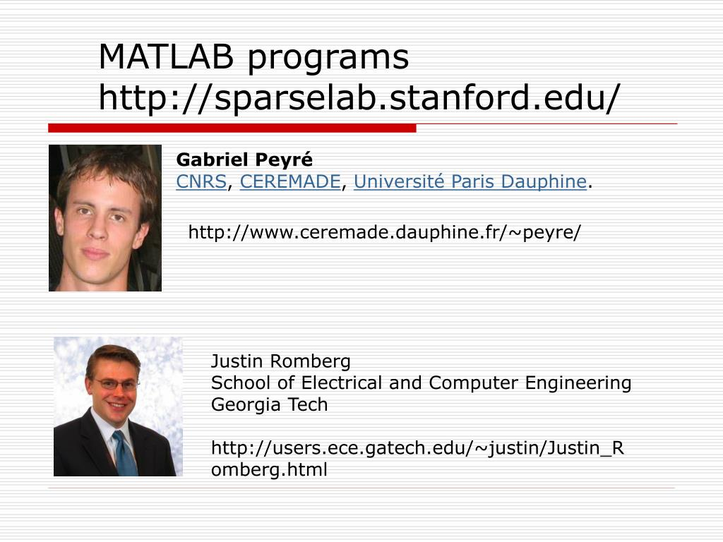 MATLAB programs http://sparselab.stanford.edu/
