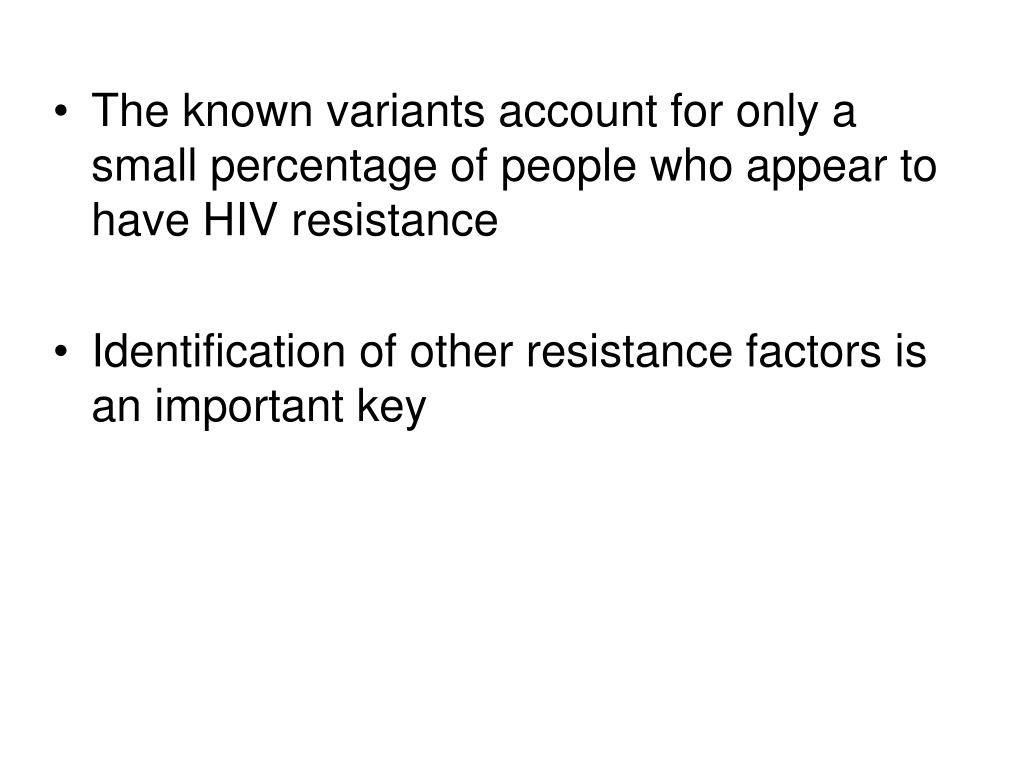 The known variants account for only a small percentage of people who appear to have HIV resistance