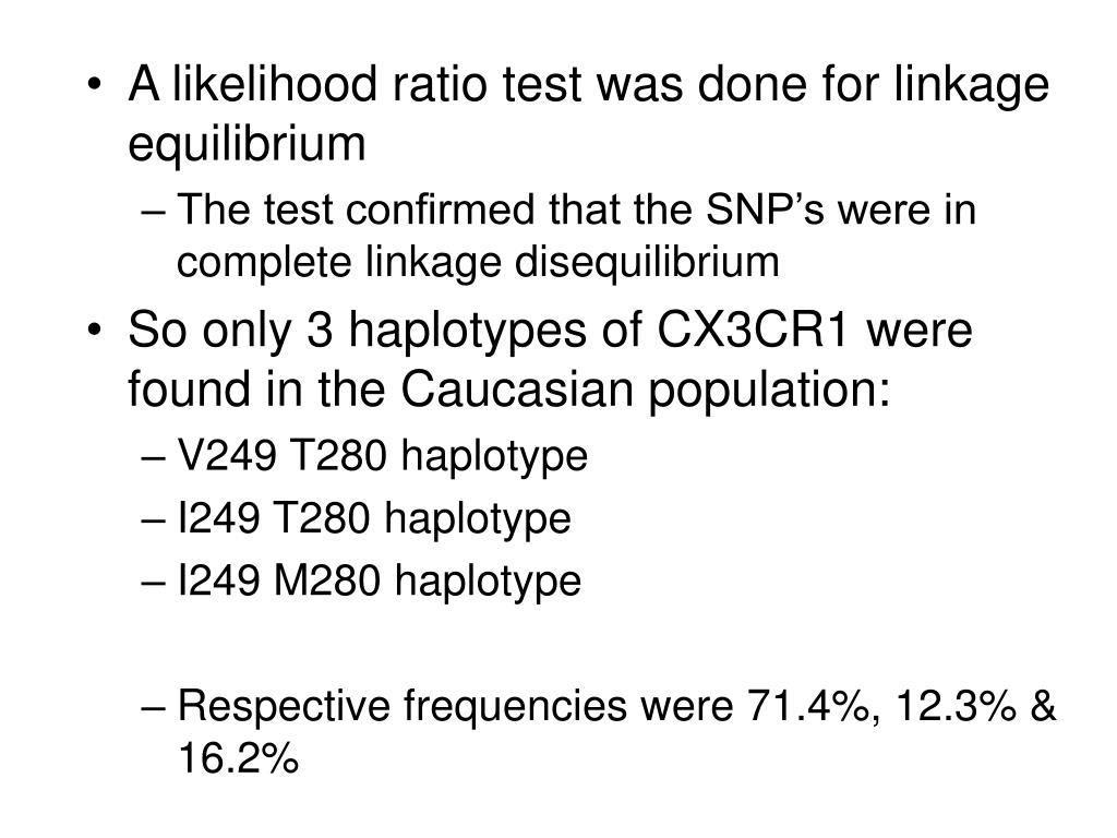 A likelihood ratio test was done for linkage equilibrium