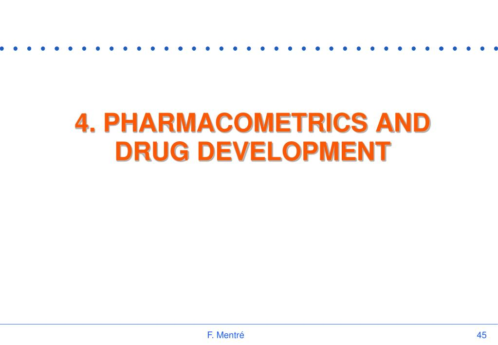 4. PHARMACOMETRICS AND DRUG DEVELOPMENT