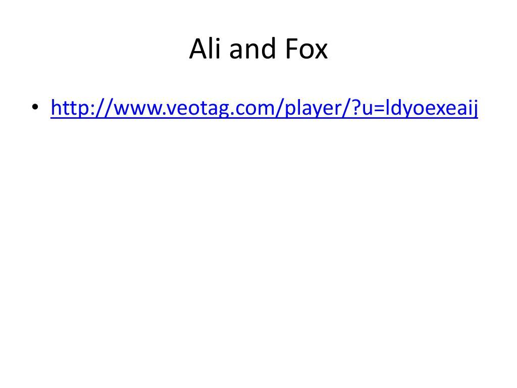 Ali and Fox