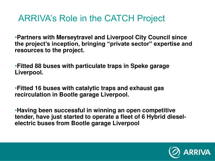 Arriva s role in the catch project