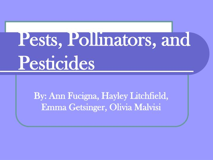 Pests pollinators and pesticides