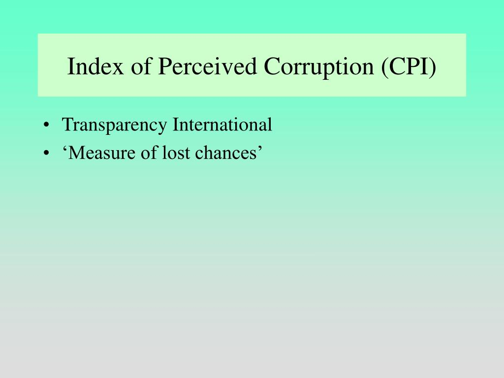 Index of Perceived Corruption (CPI)