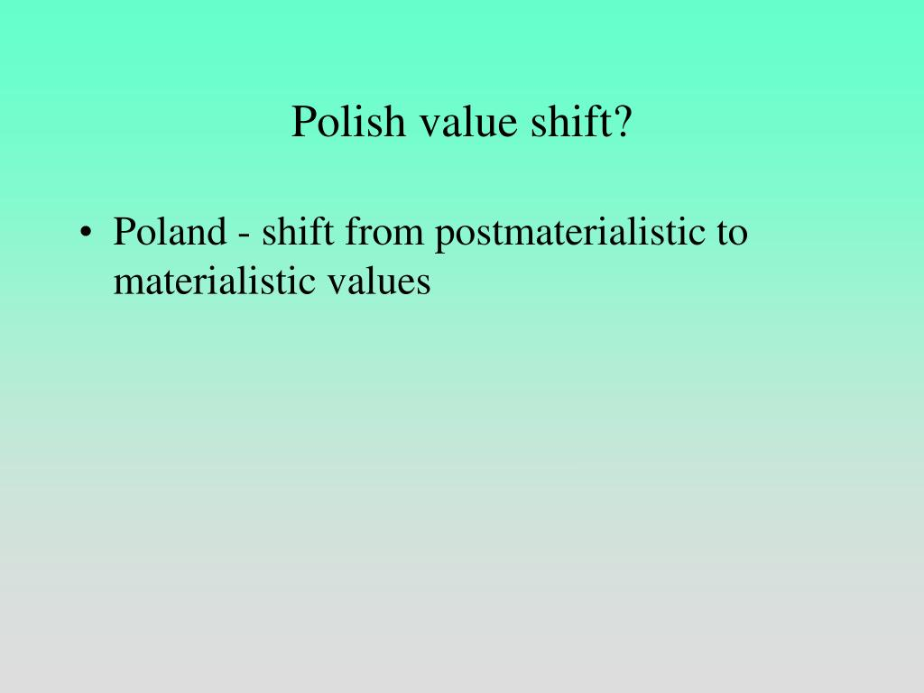 Polish value shift?