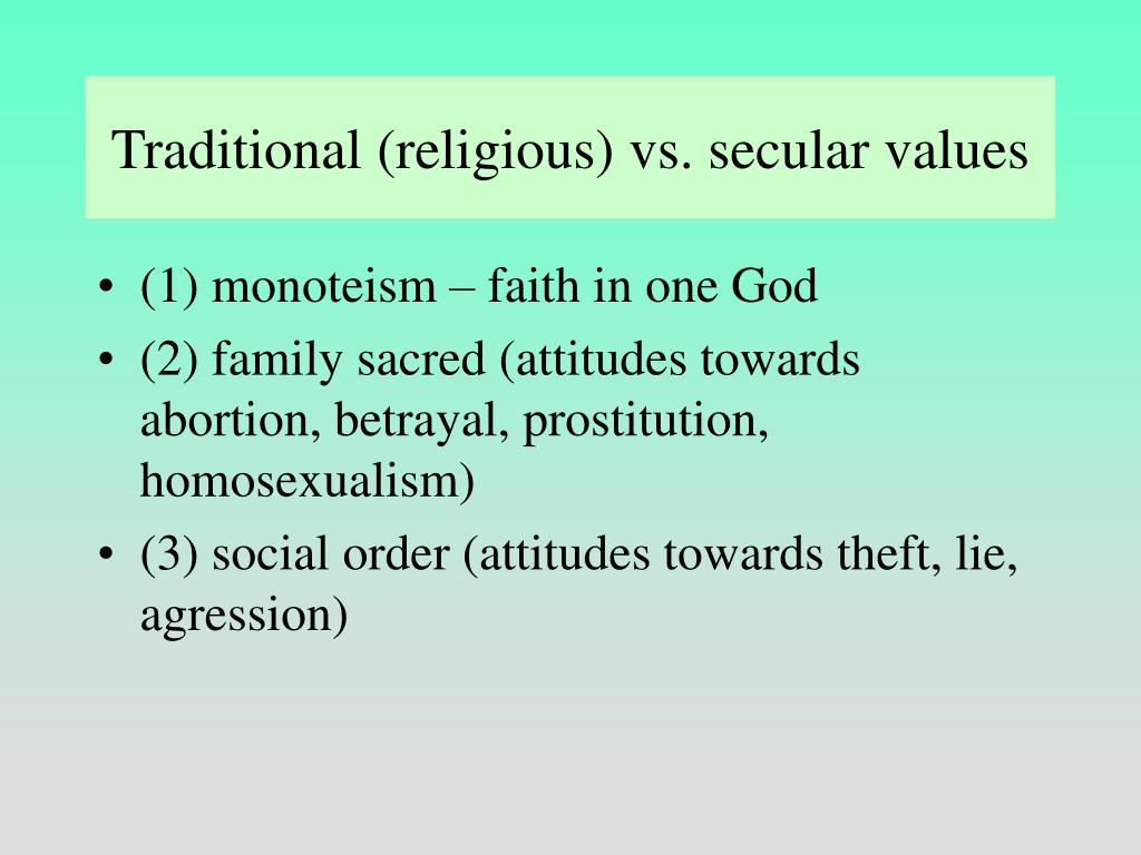 Traditional (religious) vs. secular values