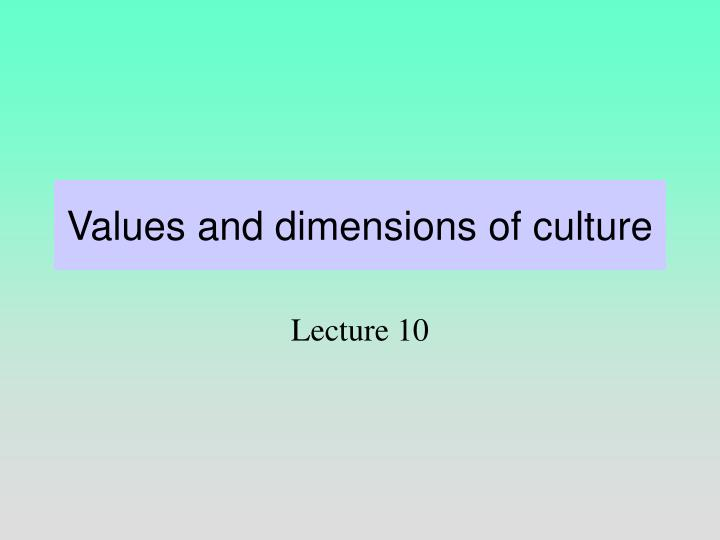 Values and dimensions of culture l.jpg