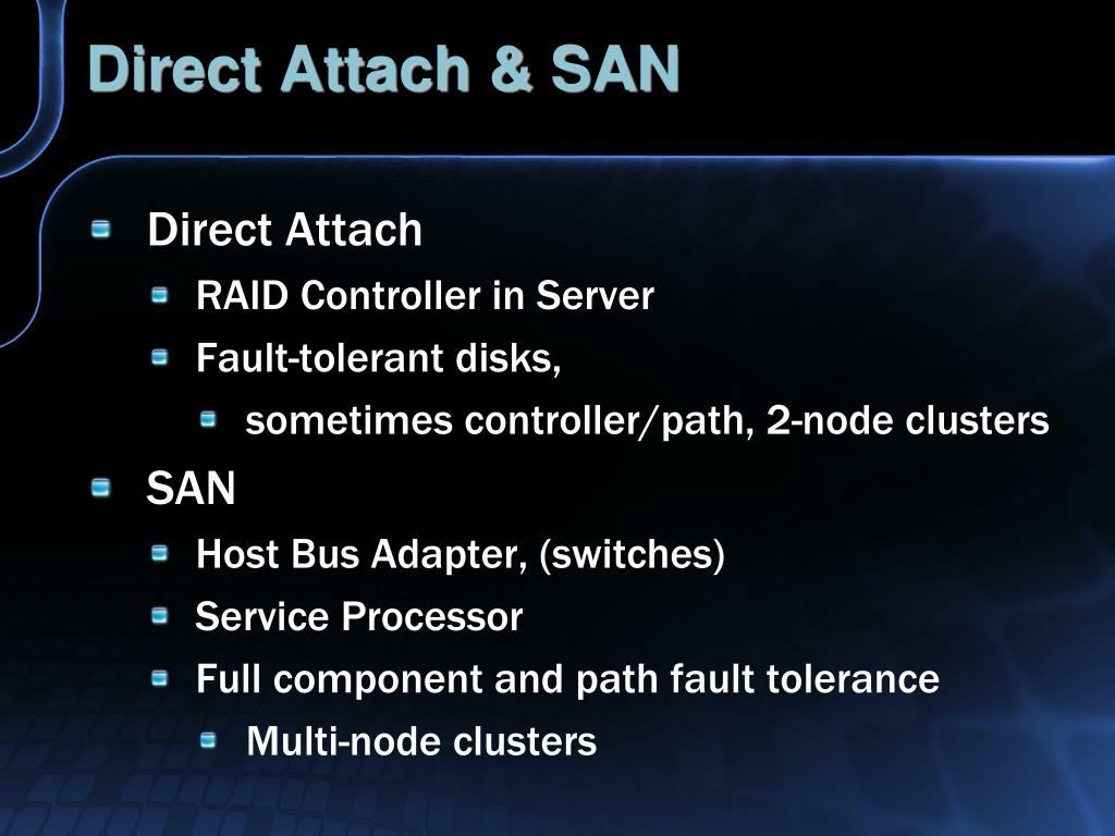Direct Attach & SAN