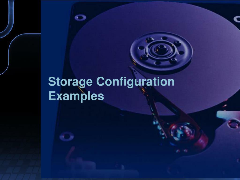 Storage Configuration Examples