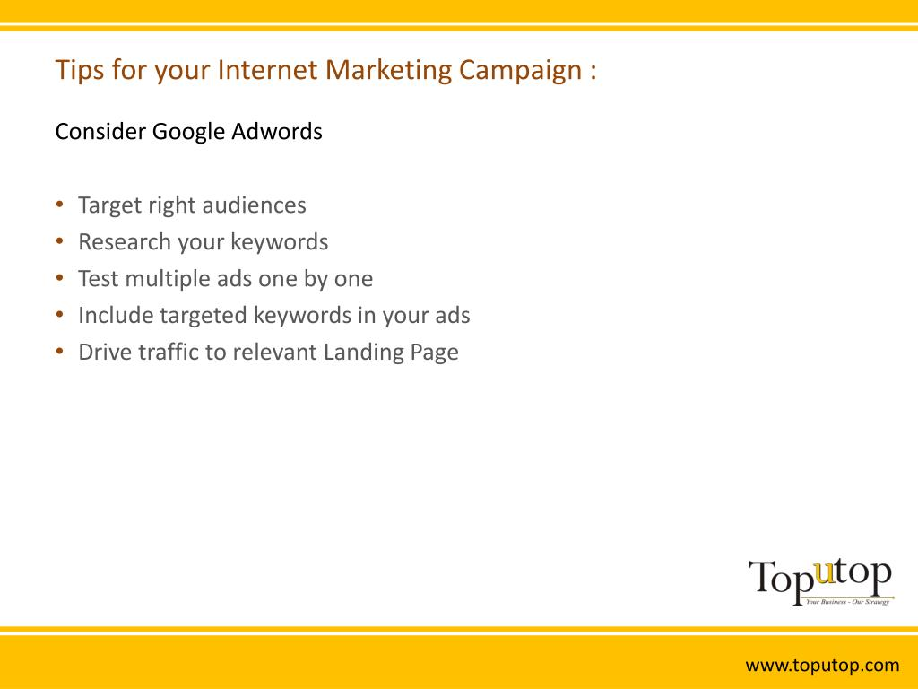 Tips for your Internet Marketing Campaign :