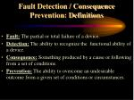 fault detection consequence prevention definitions