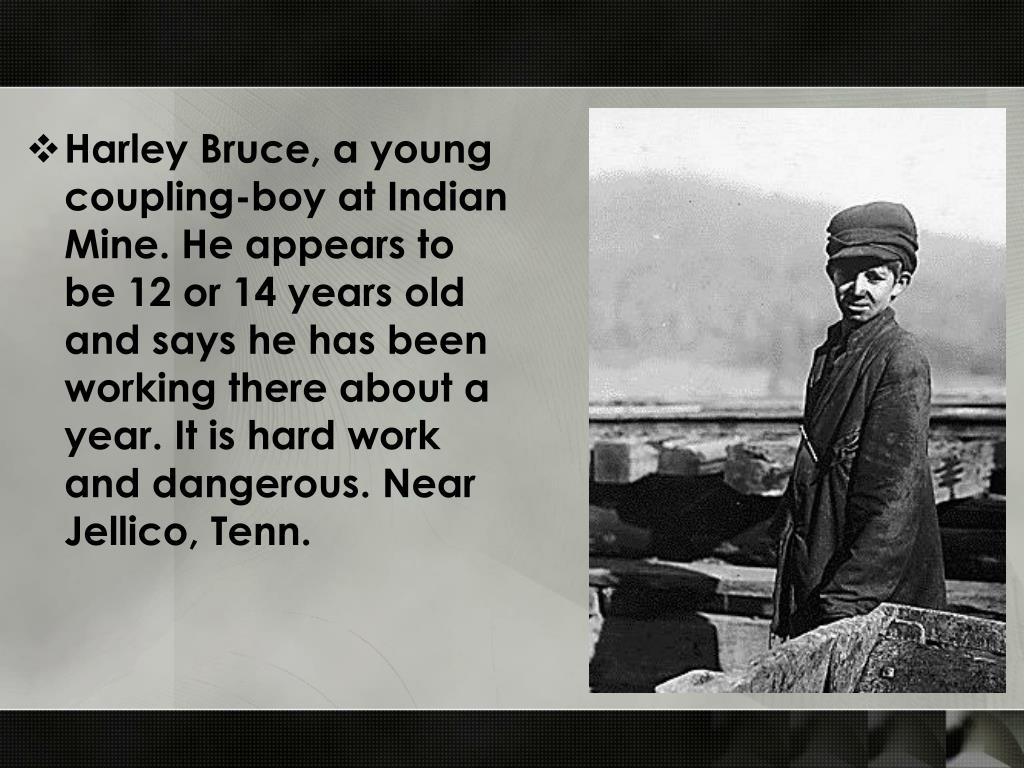 Harley Bruce, a young coupling-boy at Indian Mine. He appears to be 12 or 14 years old and says he has been working there about a year. It is hard work and dangerous. Near Jellico, Tenn.