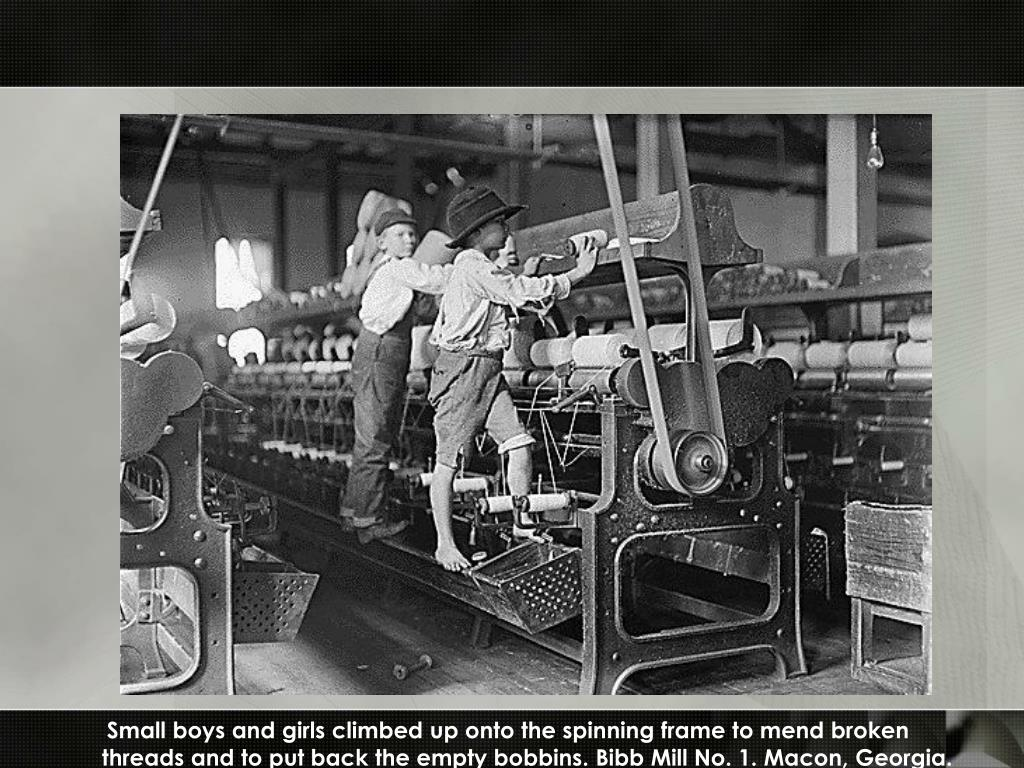 Small boys and girls climbed up onto the spinning frame to mend broken