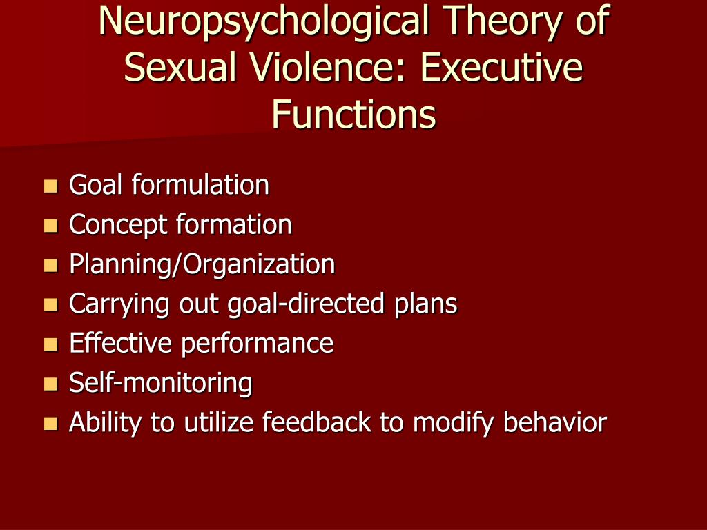 Neuropsychological Theory of Sexual Violence: Executive Functions