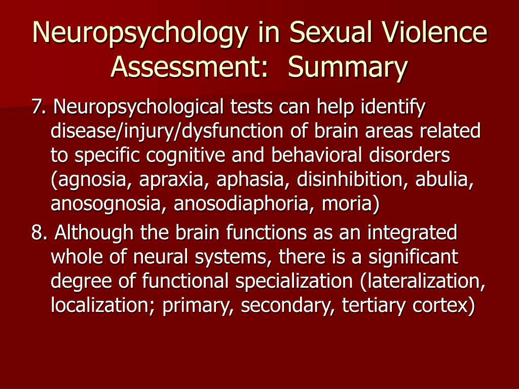 Neuropsychology in Sexual Violence Assessment:  Summary