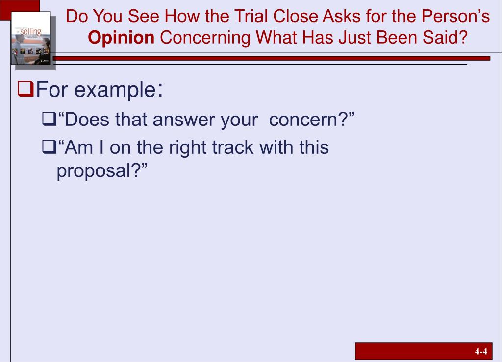 Do You See How the Trial Close Asks for the Person's
