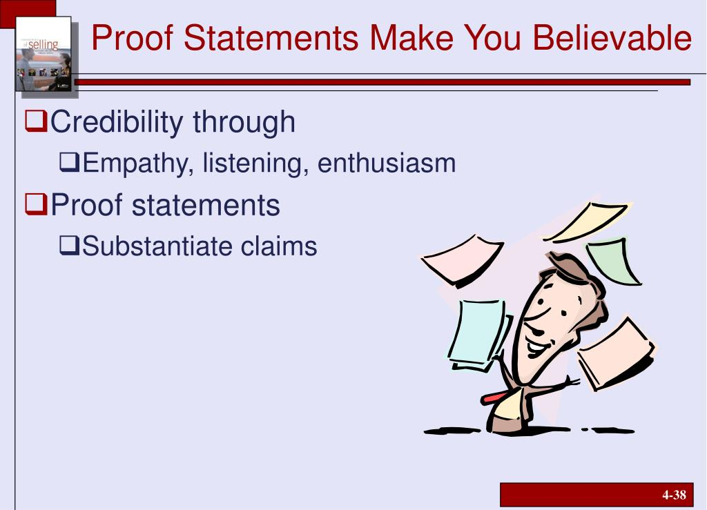 Proof Statements Make You Believable