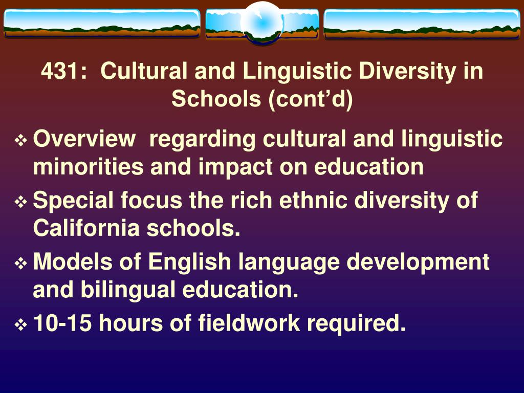 431:  Cultural and Linguistic Diversity in Schools (cont'd)