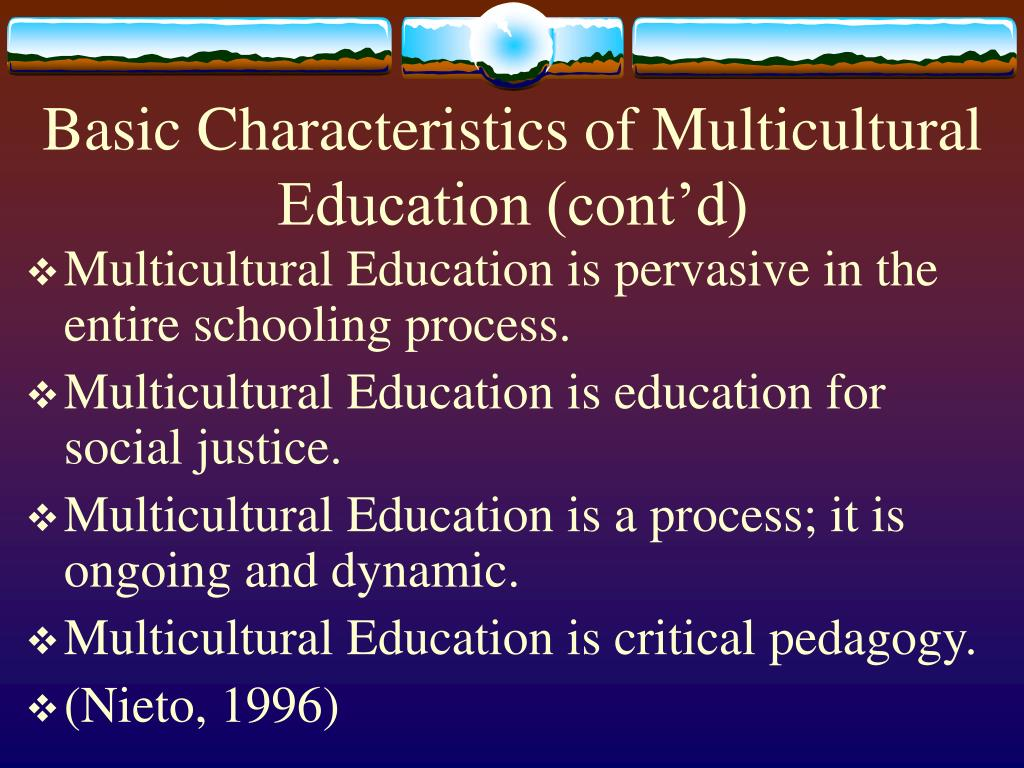 Basic Characteristics of Multicultural Education (cont'd)