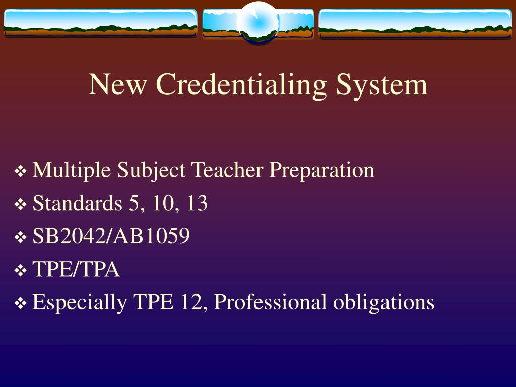 New Credentialing System