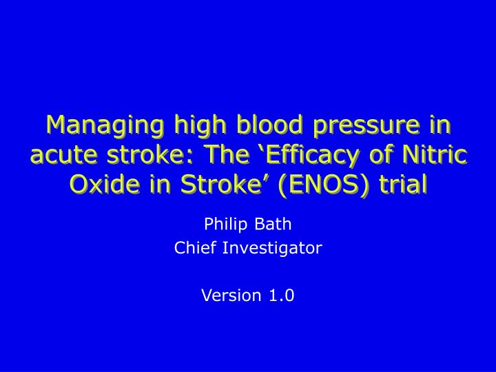 Managing high blood pressure in acute stroke the efficacy of nitric oxide in stroke enos trial