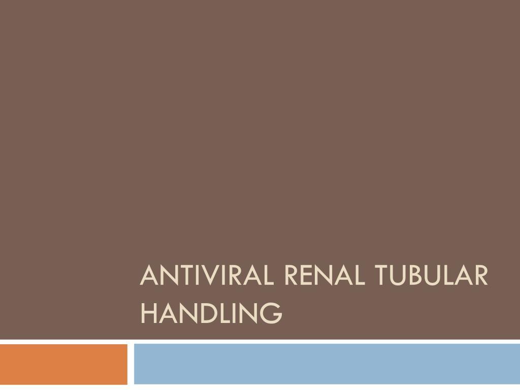 Antiviral renal Tubular handling