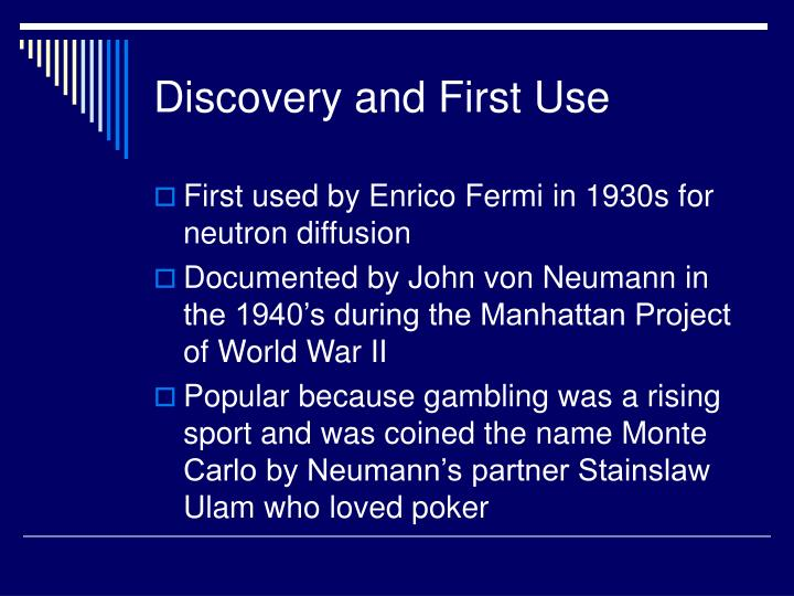 Discovery and first use