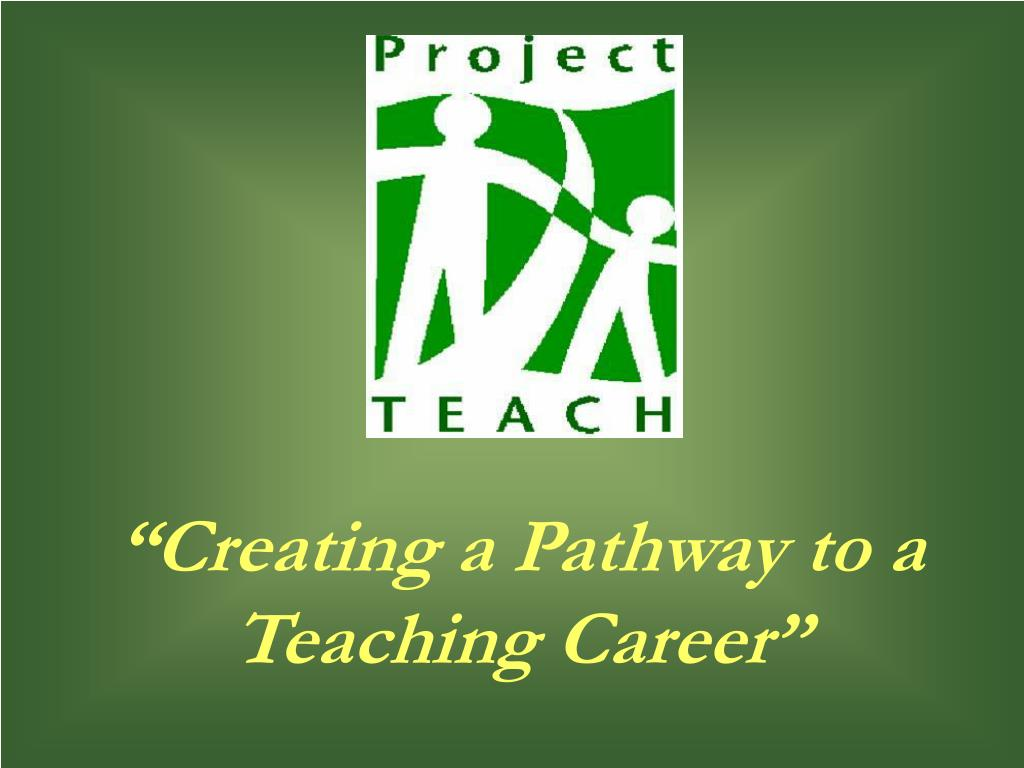 """Creating a Pathway to a Teaching Career"""