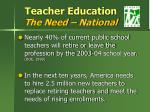 teacher education the need national
