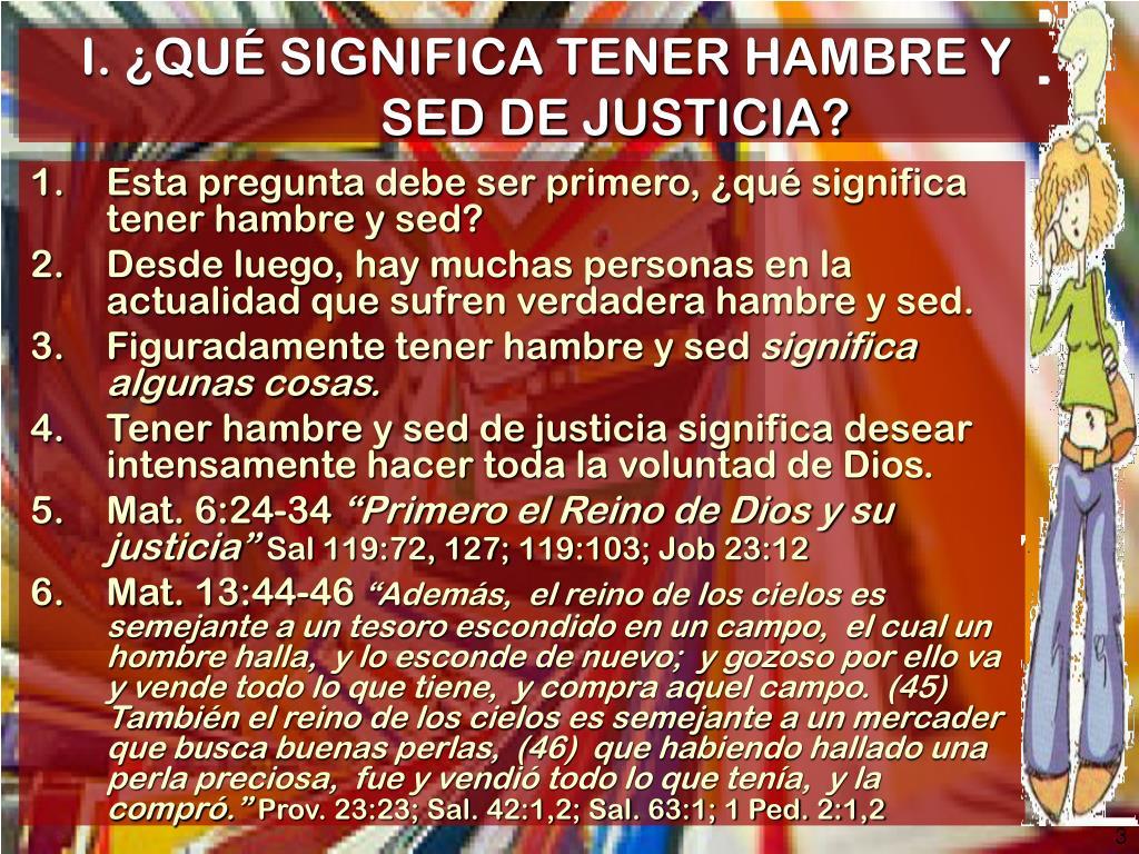 I. ¿QUÉ SIGNIFICA TENER HAMBRE Y SED DE JUSTICIA?