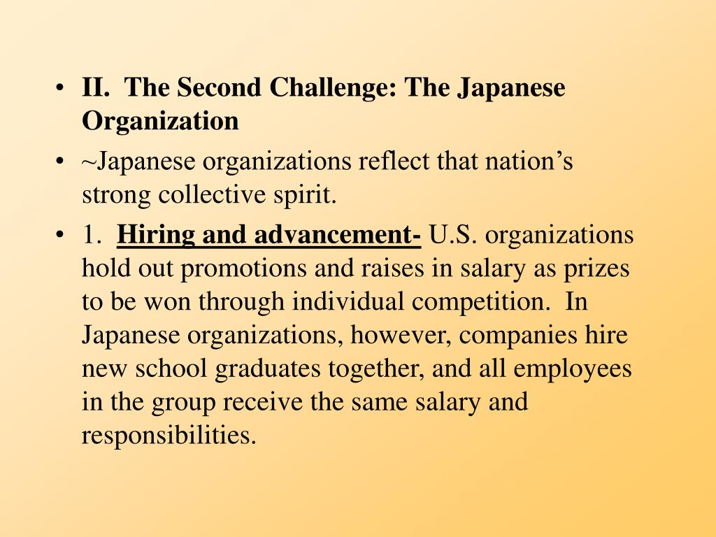 II.  The Second Challenge: The Japanese Organization